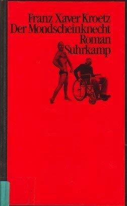Der Mondscheinknecht. Roman / Der Mondscheinknecht. Fortsetzung . Roman (Set of 2): Kroetz, Franz ...