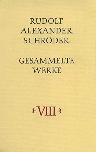 Gesammelte Werke. Dünndruckausgabe in acht Bänden: Rudolf Alexander Schröder