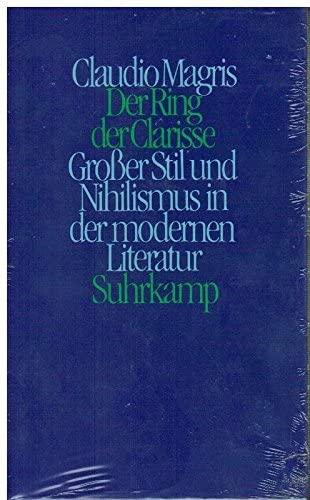 9783518044339: Der Ring der Clarisse. Grosser Stil und Nihilismus in der modernen Literatur