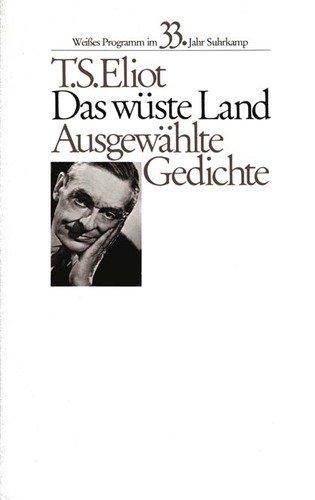 Das wüste Land : ausgew. Gedichte ;: Eliot, T. S.: