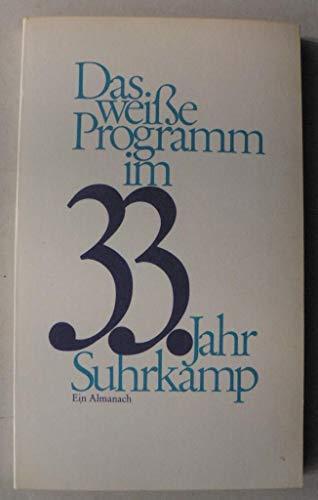 Das weisse Programm im 33. Jahr. Ein Almanach