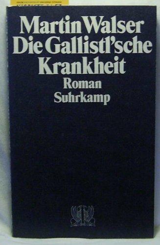 Die Gallistl'sche Krankheit : (Roman.): Walser, Martin: