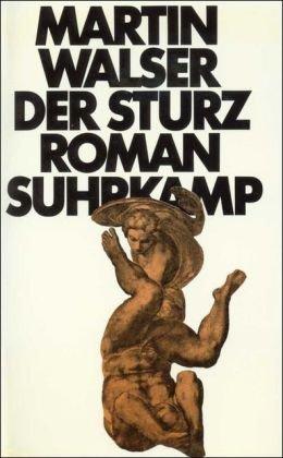 DER STURZ Roman: Walser, Martin
