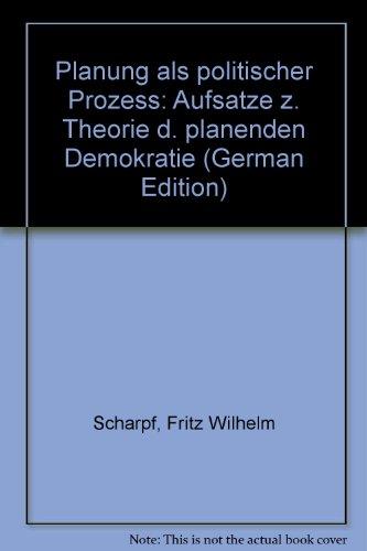 9783518063828: Planung als politischer Prozess: Aufsätze z. Theorie d. planenden Demokratie (German Edition)