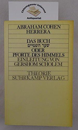 Pforte des Himmels in welchem Die kabbalistischen: Herrera, Abraham Cohen: