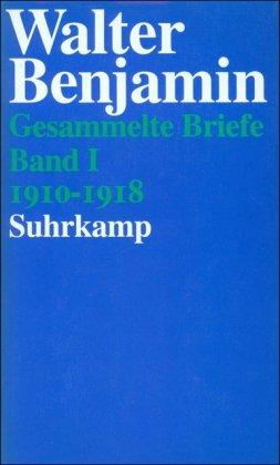 Gesammelte Briefe 1910 - 1940.: Benjamin, Walter, G?dde,