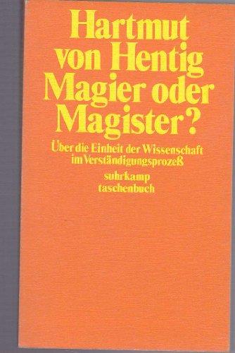 9783518067079: Magier oder Magister? Über die Einheit der Wissenschaft im Verständigungsprozess
