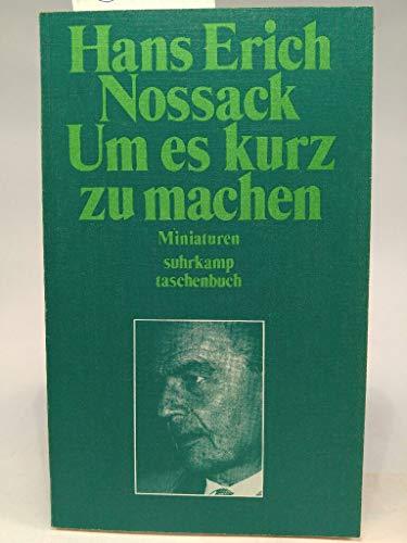 9783518067550: Um es kurz zu machen: Miniaturen (Suhrkamp Taschenbuch ; 255) [Paperback]