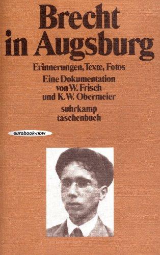 9783518067970: Brecht in Augsburg: Erinnerungen, Texte, Fotos. Eine Dokumentation (Suhrkamp Taschenbuch)