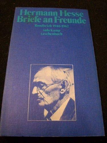 9783518068809: Briefe an Freunde: Rundbriefe 1946-1962 (Suhrkamp Taschenbuch) (German Edition)