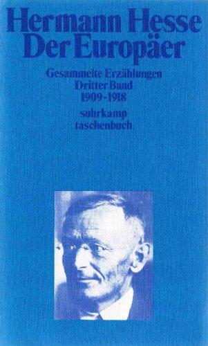Hermann Hesse: Der Europäer (Gesammelte Erzählungen, Dritter Band, 1909-1918) (3518068849) by Hermann Hesse