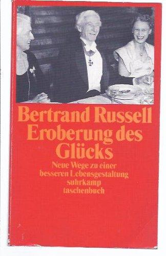Eroberung des Glücks: Neue Wege zu einer: Bertrand Russell