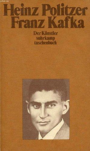 Franz Kafka. Der Künstler. Mit einem Vorwort: Politzer, Heinz: