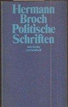 Politische Schriften. ( = Kommentierte Werkausgabe, 11): Broch, Hermann: