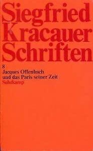Jacques Offenbach und das Paris seiner Zeit.: Kracauer, Siegfried.