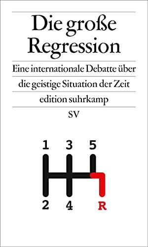 9783518072912: Die grosse Regression: Eine internationale Debatte über die geistige Situation der Zeit: 7291