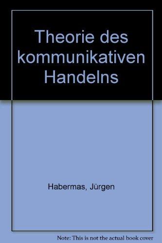 Theorie des kommunikativen Handelns (German Edition) (3518075837) by Jürgen Habermas