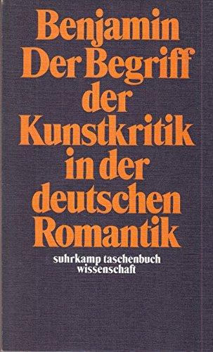 Der Begriff der Kunstkritik in der deutschen: Benjamin, Walter
