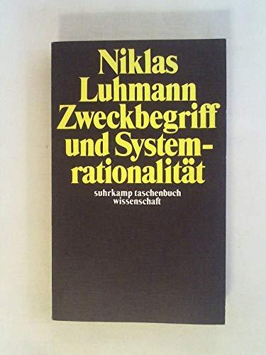 Zweckbegriff und Systemrationalität : über d. Funktion: Luhmann, Niklas: