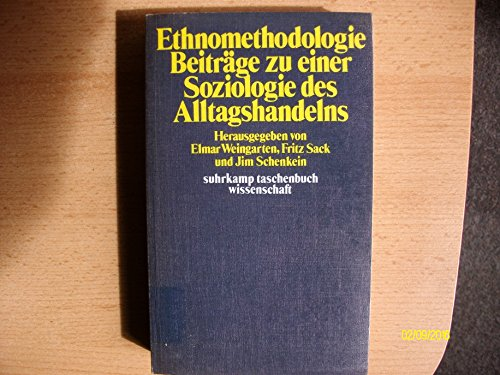 Ethnomethodologie. Beiträge zu einer Soziologie des Alltagshandelns: Weingarten, Elmar /