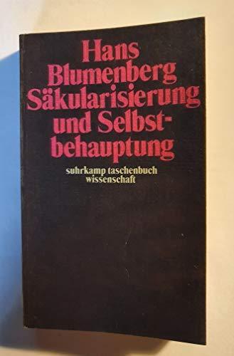 9783518076798: Säkularisierung und Selbstbehauptung (Suhrkamp Taschenbuch. Wissenschaft)