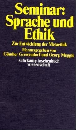 9783518076910: Seminar Sprache und Ethik: Zur Entwicklung d. Metaethik (Suhrkamp Taschenbuch Wissenschaft ; 91) (German Edition)