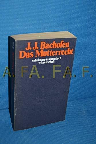 Das Mutterrecht. Eine Auswahl herausgegeben von Hans-Jürgen: Bachofen, Johann Jakob: