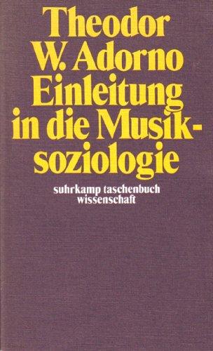 9783518077429: Einleitung in die Musiksoziologie: Zwölf theoretische Vorlesungen (Suhrkamp Taschenbuch. Wissenschaft)