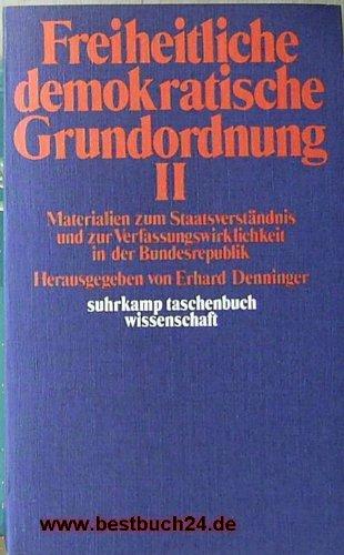 9783518077504: Freiheitliche demokratische Grundordnung: Materialien zum Staatsverstandnis u. zur Verfassungswirklichkeit in d. Bundesrepublik (Suhrkamp Taschenbuch Wissenschaft ; 150) (German Edition)