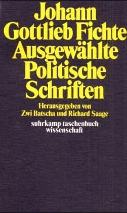 Ausgewählte Politische Schriften: G. Fichte, Johann: