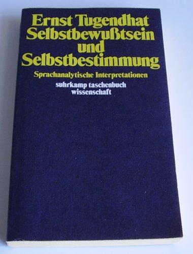 9783518078211: Selbstbewusstsein und Selbstbestimmung: Sprachanalytische Interpretationen (Suhrkamp Taschenbuch Wissenschaft) (German Edition)