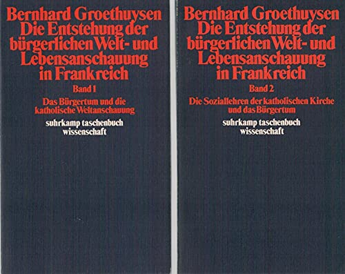 9783518078563: Die Entstehung der bürgerlichen Welt- und Lebensanschauung in Frankreich. 2 Bände