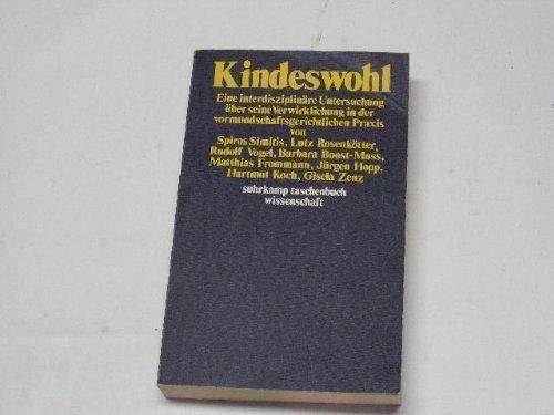 Kindeswohl: Eine interdisziplinäre Untersuchung über seine Verwirklichung in der ...