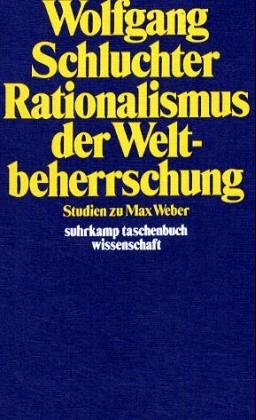9783518079225: Rationalismus der Weltbeherrschung: Studien zu Max Weber (Suhrkamp-Taschenbuch Wissenschaft)