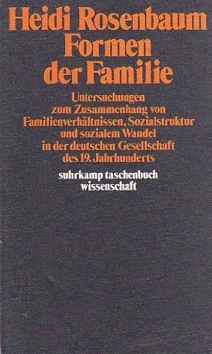 9783518079744: Formen der Familie. Untersuchungen zum Zusammenhang von Familienverhältnissen, Sozialstruktur und sozialem Wandel in der deutschen Gesellschaft des 19. Jahrhunderts.