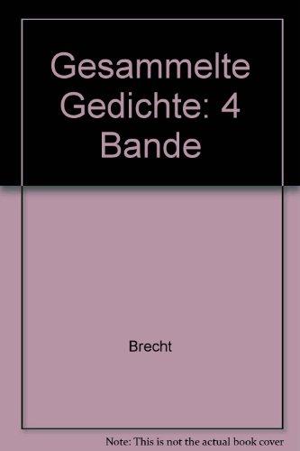 Gesammelte Gedichte: 4 Bande: Brecht