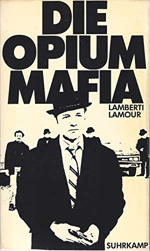 Die Opium-Mafia: Lamberti, Michel/ Lamour,