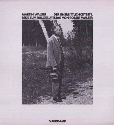9783518095171: Der Unerbittlichkeitsstil: Rede zum 100 Geburtstag von Robert Walser