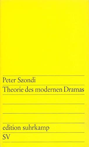 9783518100271: Edition Suhrkamp, Nr.27, Theorie des modernen Dramas 1880-1950