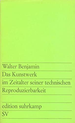 Das Kunstwerk im Zeitalter seiner technischen Reproduzierbarkeit. Drei Studien zur Kunstsoziologie. (= Edition Suhrkamp 28). - Benjamin, Walter