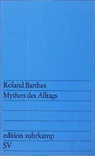 Edition Suhrkamp, Nr.92, Mythen des Alltags: Barthes, Roland