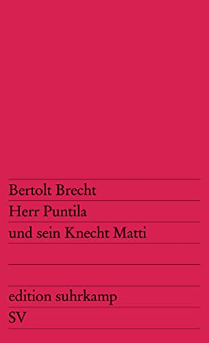 Herr Puntila und sein Knecht Matti: Volksstück: Brecht Bertolt