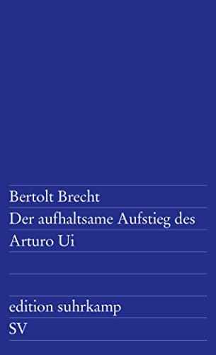 Der aufhaltsame Aufstieg des Arturo Ui: Brecht Bertolt