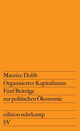 9783518101667: Organisierter Kapitalismus: Fünf Beiträge zur politischen Ökonomie. Aus dem Englischen übersetzt von Gert Schäfer