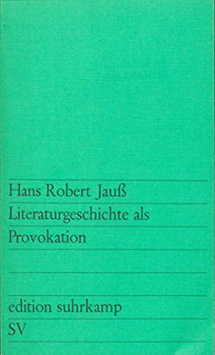Literaturgeschichte als Provokation: Jau?, Hans Robert