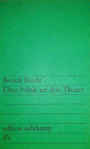 Uber Politik Auf Dem Theater: Brecht
