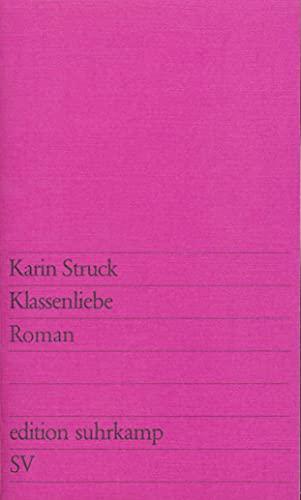 Klassenliebe. Roman. - (=Edition Suhrkamp; es 629).