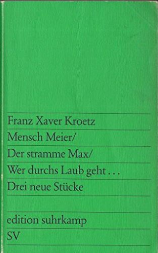 9783518107539: Mensch Meier ; Der stramme Max ; Wer durchs Laub geht: Drei neue Stücke