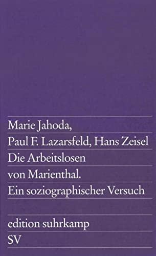 Die Arbeitslosen von Marienthal: Ein soziographischer Versuch über die Wirkungen langandauernder Arbeitslosigkeit (Paperback) - Marie Jahoda, Paul F. Lazarsfeld, Hans Zeisel