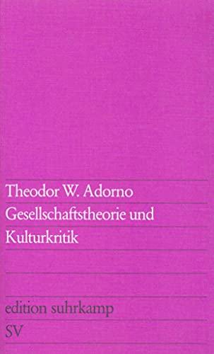 Gesellschaftstheorie und Kulturkritik. (edition suhrkamp 772). 1. Auflage. - Adorno, Theodor W.